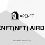 Le largage APENFT (NFT) d'août aux détenteurs de jetons TRON s'est terminé |  par APENFT